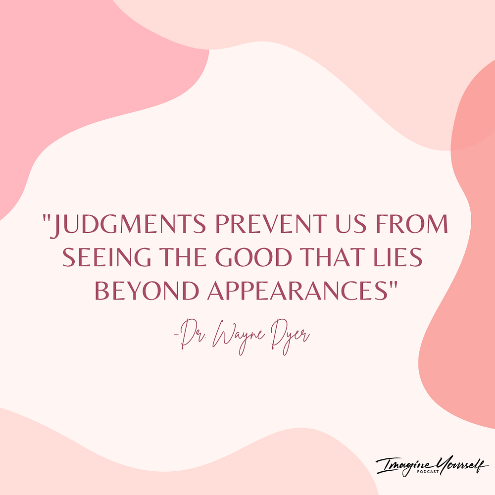 Quote from Dr. Wayne Dyer about not being judgmental