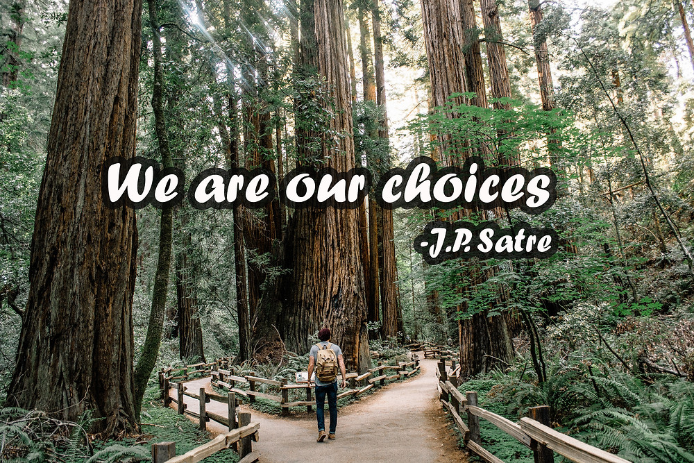 quote about choices - JP Satre
