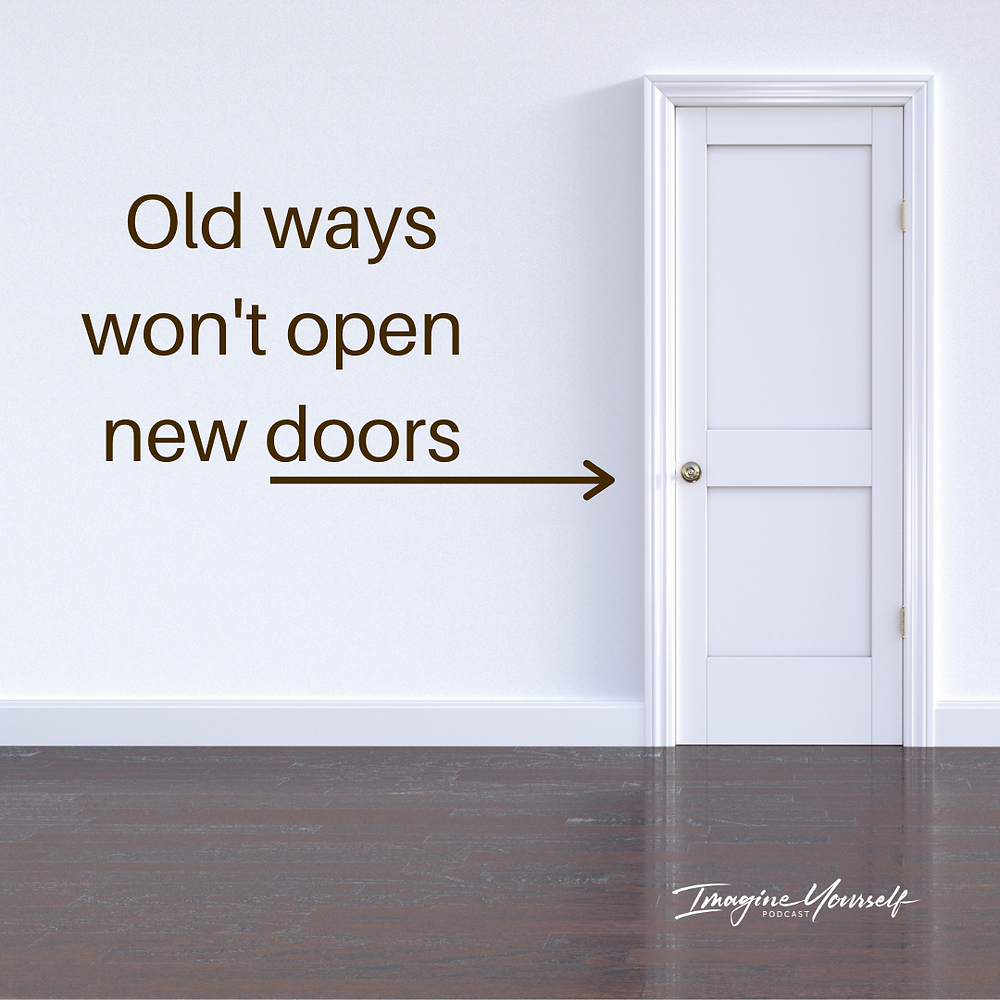 Quote Picture. Old Ways won't open new doors