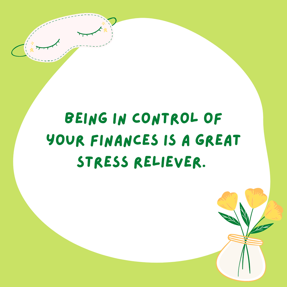 money quote: being in control of your finances is a great stress reliever