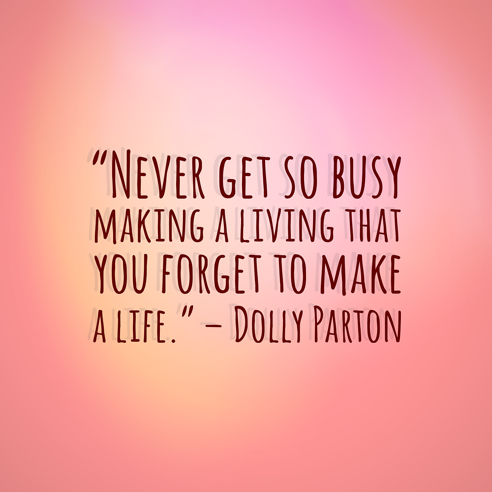 quote about work life balance by Dolly Parton