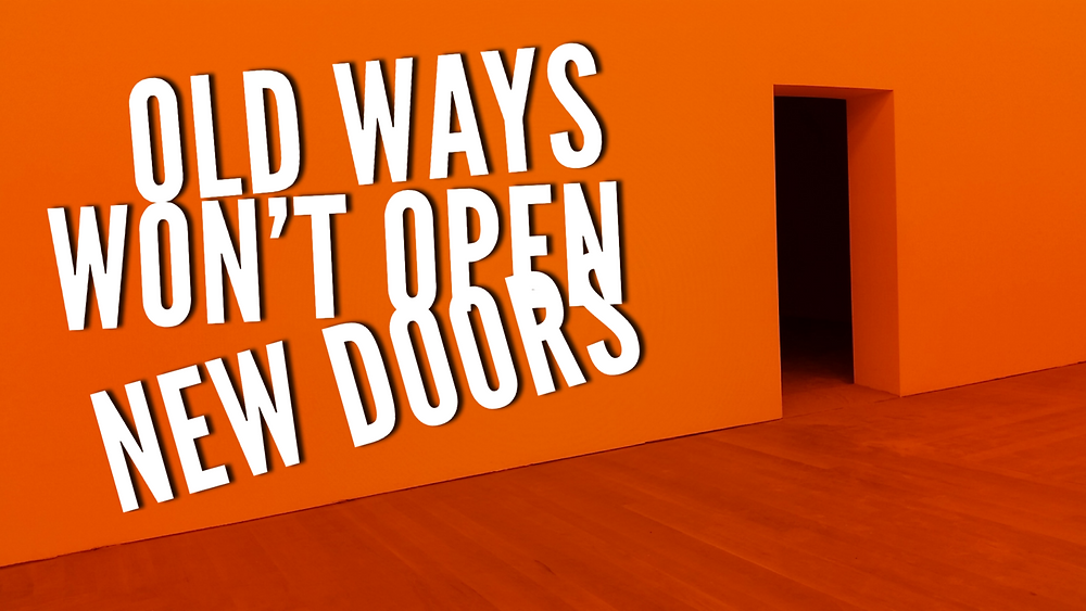quote about doing new things: old ways won't open new doors