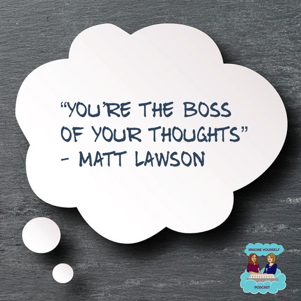 You are the boss of your thoughts quote