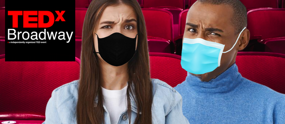 TEDxBroadway Mandates Masks to Combat Spread of COVID-19, Hide Obvious Cringing