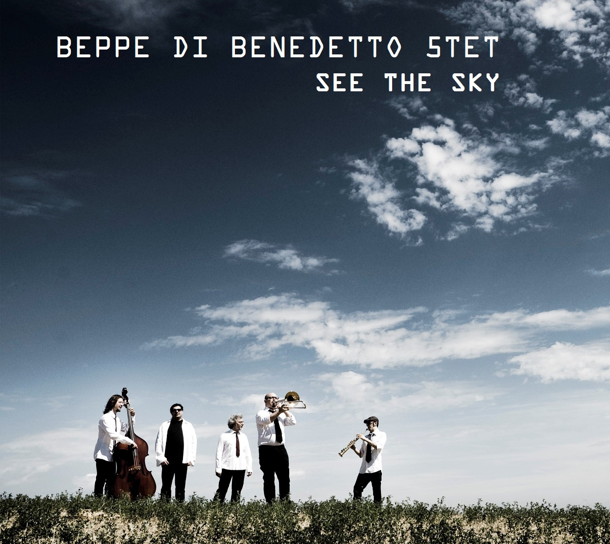 See The Sky, Beppe Di Benedetto 5tet