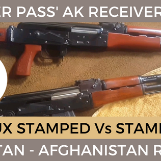 The AK Milled Faux-Stamped Receiver Types of Darra & The Khyber Pass