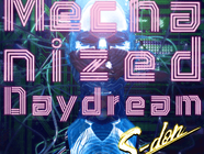 Mechanized Daydream
