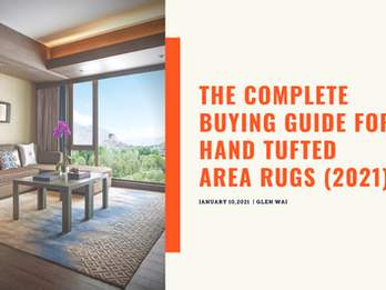 The Buying Guide and Tips to Hand-Tufted Area Rugs in 2021