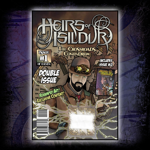 HEIRS OF ISILDUR : 'The Crossroads Conundrum ISSUE #1 & #2 REVAMPED!