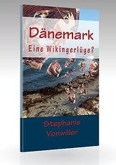 Sachbuch Dänemark Eine Wikingerlüge? von Stephanie Vonwiller