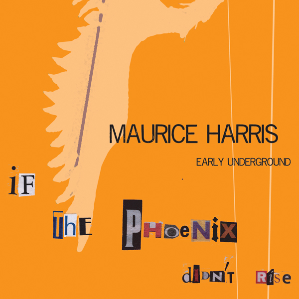 MAURICE HARRIS | Early Underground