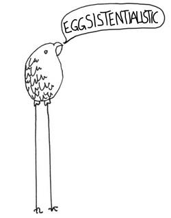 Eggsistentialistic