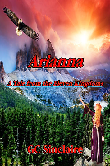 This image is of the frontcover of the book 'Arianna A Tale from the Eleven Kingdoms' by GC Sinclaire