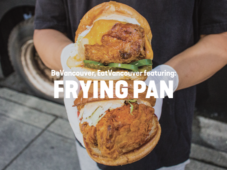EatVancouver | Featuring Frying Pan
