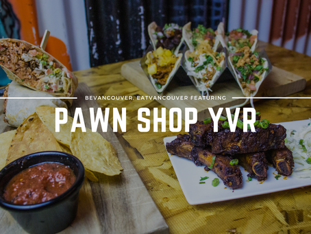 EatVancouver | Featuring The Pawn Shop YVR