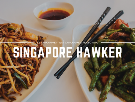 EatVancouver | Featuring Singapore Hawker