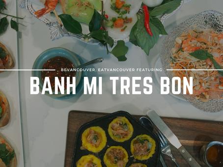 EatVancouver | Featuring Banh Mi Tres Bon