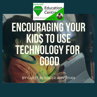Encouraging Your Kid to Use Technology for Good - by guest blogger Amy Ryan