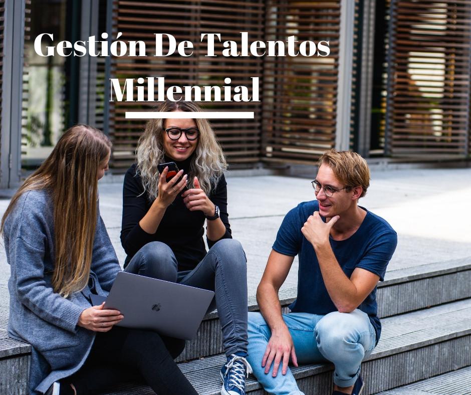 Gestios De Talentos Millennial