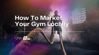 How To Market Your Gym Locally