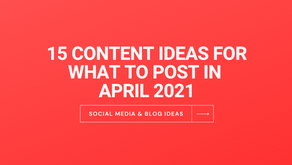 April Content Ideas - 15 Useful Ideas For What To Post