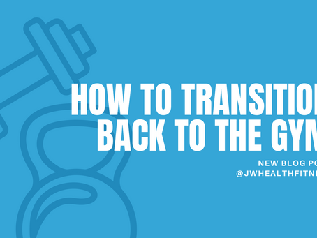 How To Transition Back To The Gym