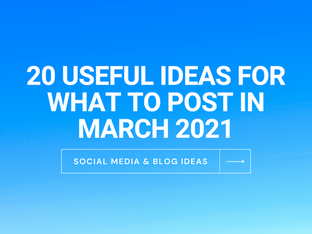 March Content Ideas - 20 Useful Ideas For What To Post