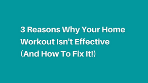 3 Reasons Why Your Home Workout Isn't Effective