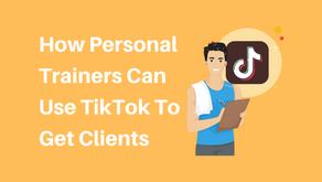 How Personal Trainers Can Use TikTok To Get Clients