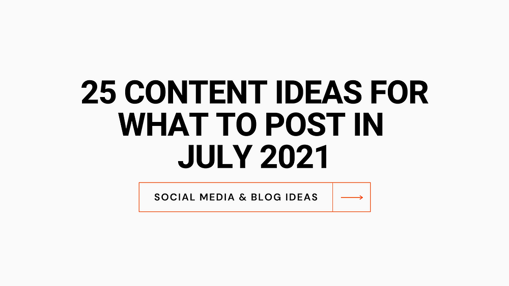 Featured image for monthly content ideas - July 2021