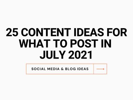 July Content Ideas - 25 Ideas For Social Media & Blog Posts