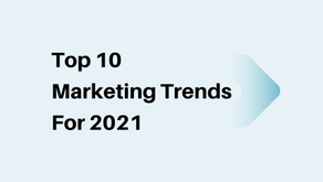 Top 10 Marketing Trends For 2021