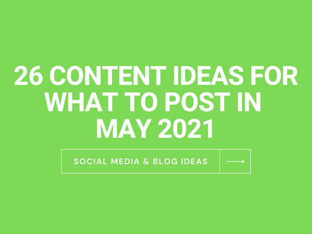 May Content Ideas - 26 Ideas For Social Media & Blog Posts