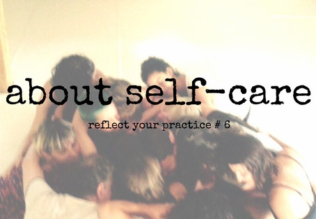 """""""Reflect your practice""""- about self-care"""