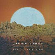 Crown Lands - Rise Over Run - 2017.jpg