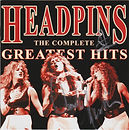 Headpins - The Complete Greatist Hits -