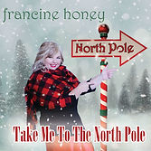 Francine Honey - Take Me To The North Po
