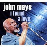 John Mays - I Found A Love - 2011.jpg