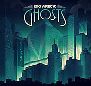 Big Wreck - Ghosts - 2014.jpg