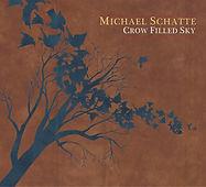 Michael Schatte - Crow Filled Sky - 2009