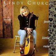 Cindy Church - Just A Little Rain - 1998