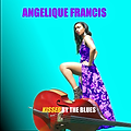 Angelique Francis - Kissed By The Blues