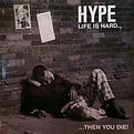 Hype - Life Is Hard...Then You Die - 198