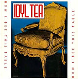 Idyl Tea - How I See This Table - 1986.j