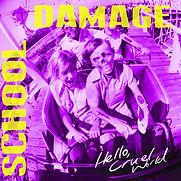 School Damage - Hello, Cruel World - 201