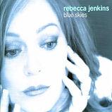 Rebecca Jenkins - Blue Skies - 2007.jpg