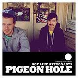 Pigeon Hole - Age Like Astronauts - 2010