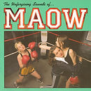 Maow - The Unforgiving Sounds Of Maow -