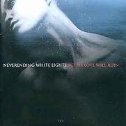 Neverending White Lights - Act III - Lov