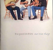 Good Brothers - One True Thing - 2001.jp